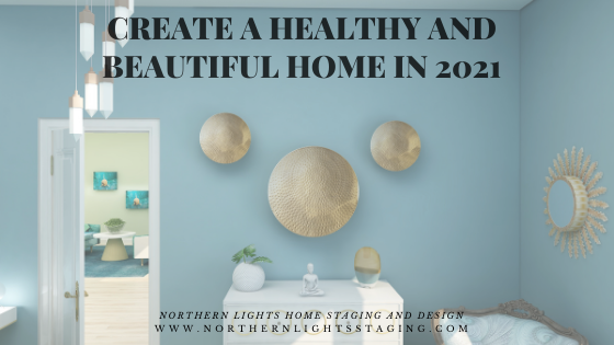 Create a Healthy and Beautiful Home in 2021 with Aligned Design