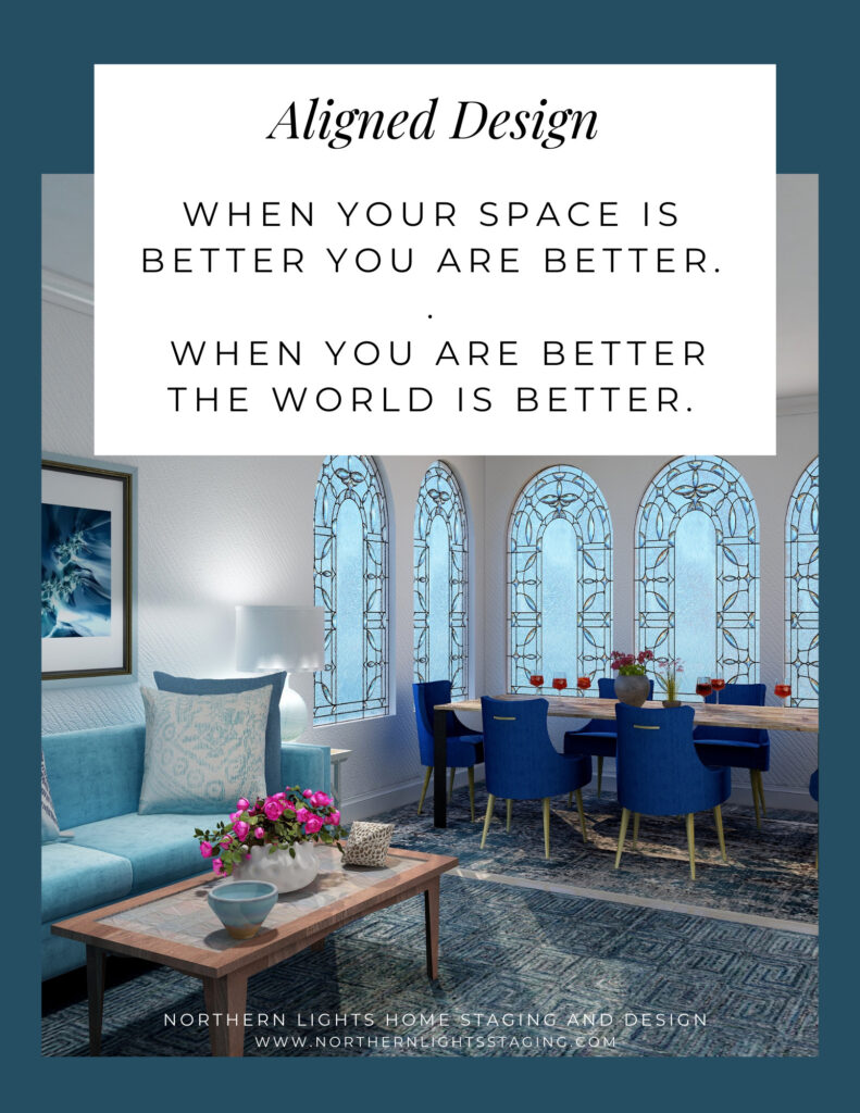 Aligned Design-When your space is better, you are better.