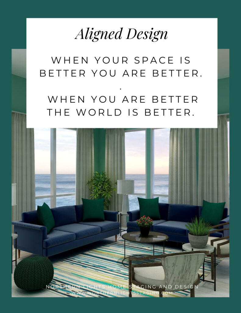 Aigned Design- When your space is better, you are better. When you are better, the world is better.
