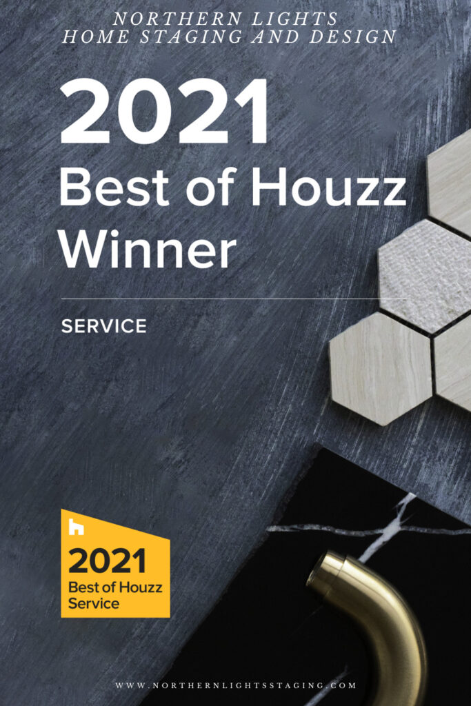 Best of Houzz 2021 for Customer Service- NOrthern Lights Home Staging and Design