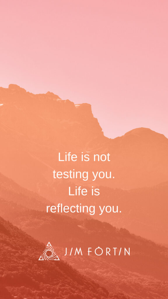 Life is not Tesitng You, it is Reflecting You