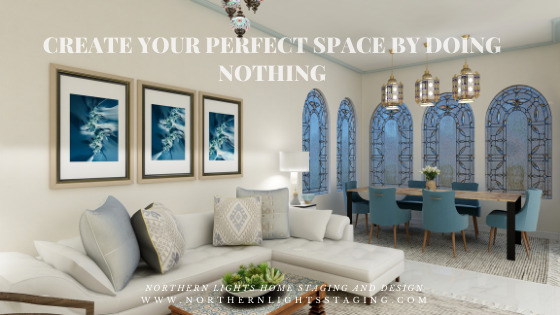 Create Your Perfect Space by Doing Nothing