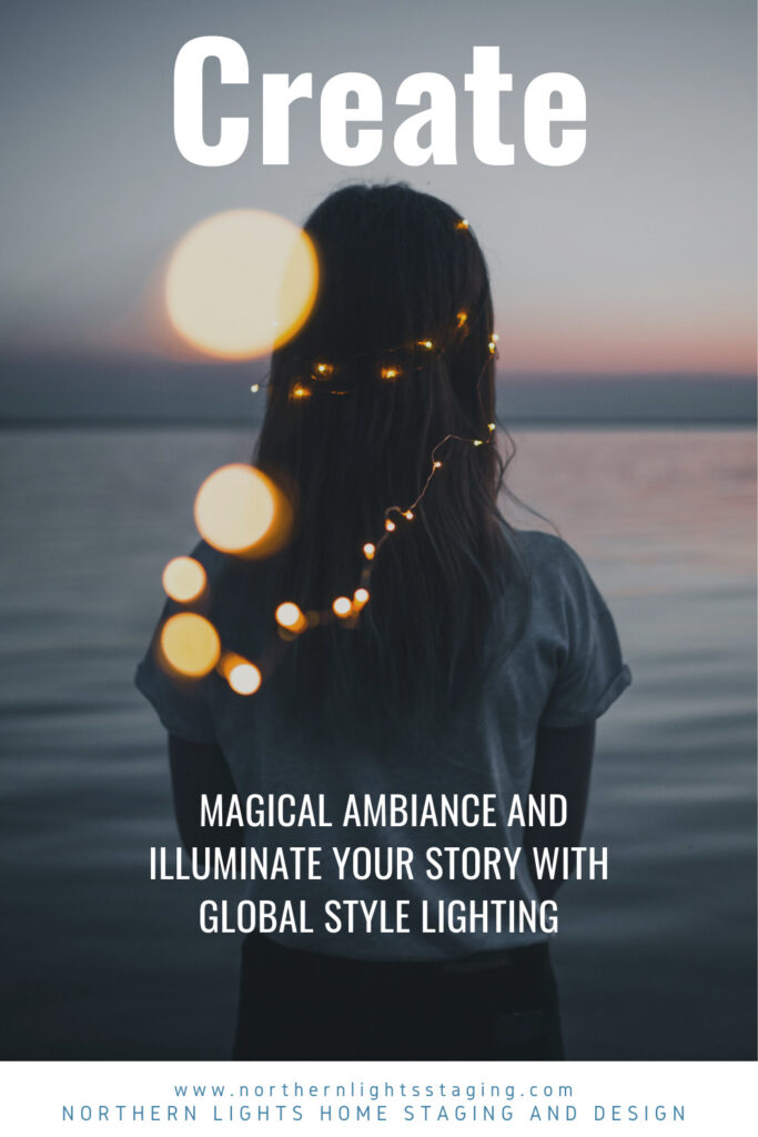 Create magical ambiance and illuminate your story with global style lighting