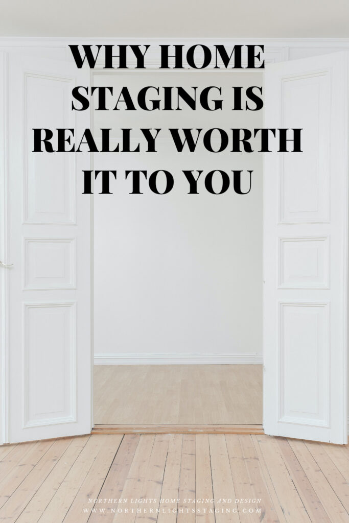 Why Home Staging is Really Worth it to You