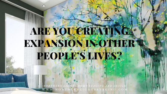 Are You Creating Expansion in Other People's Lives?