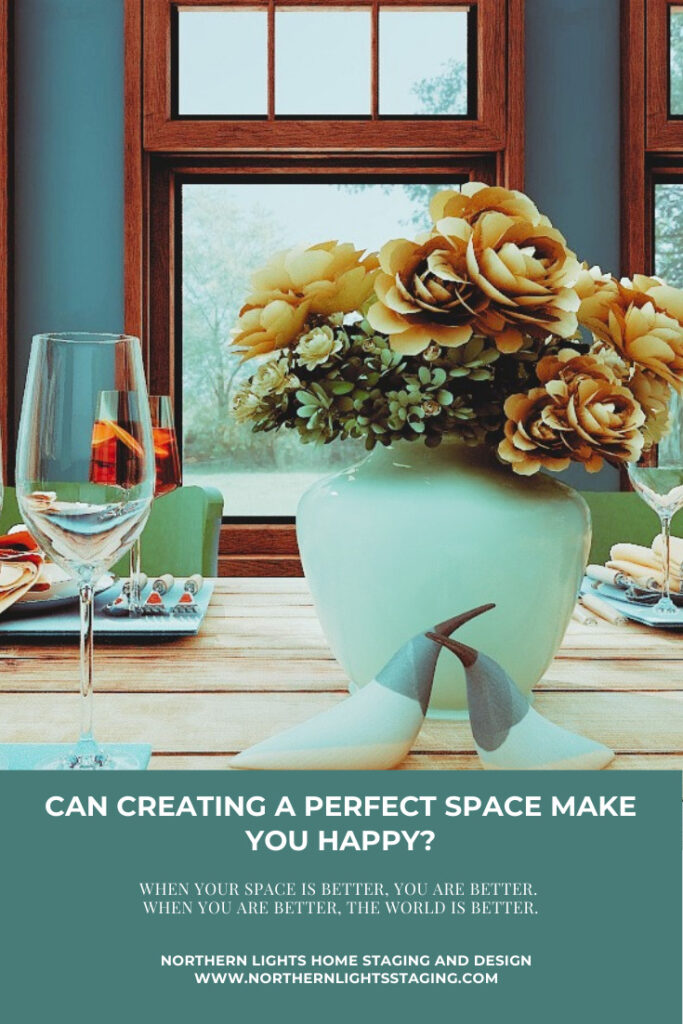 Can Creating a Perfect Space Make You Happy?