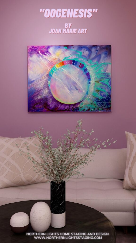 """Let the Art be the Heart of Your Home. """"Oogenesis"""" by Joan Marie Art in an Edesign by Northern Lights Home Staging and Design"""