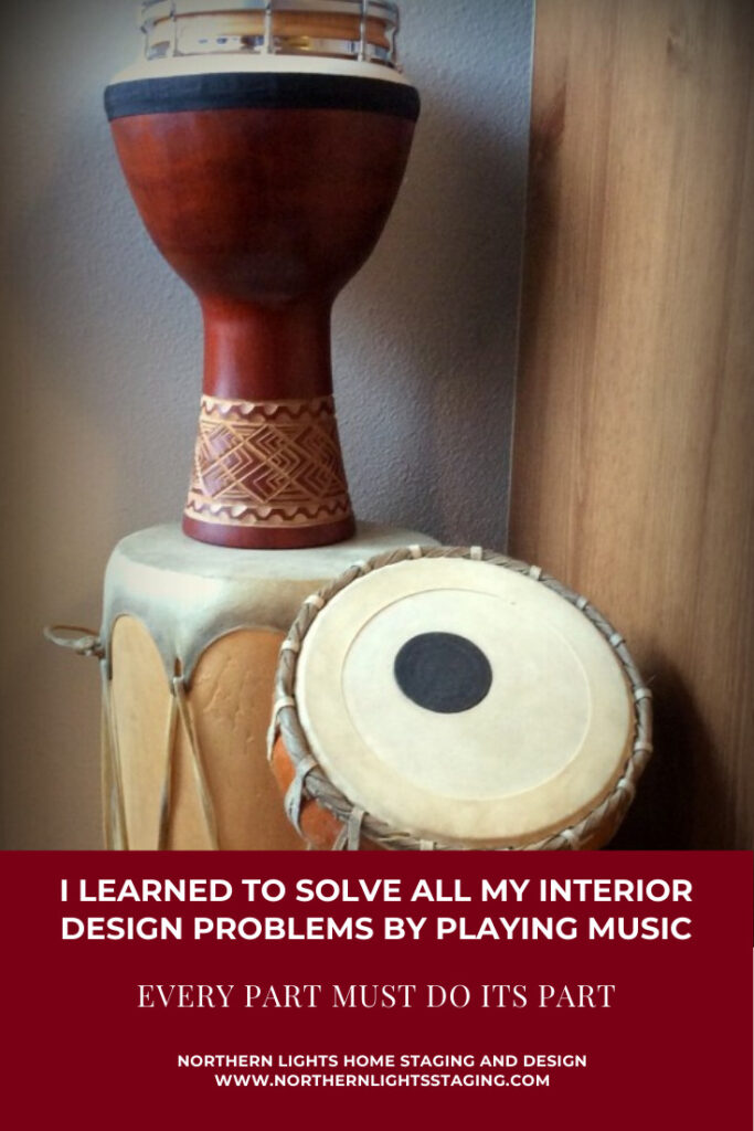 I Learned to Solve All My Interior Design Problems by Playing Music- Every Part Must Do Its Part