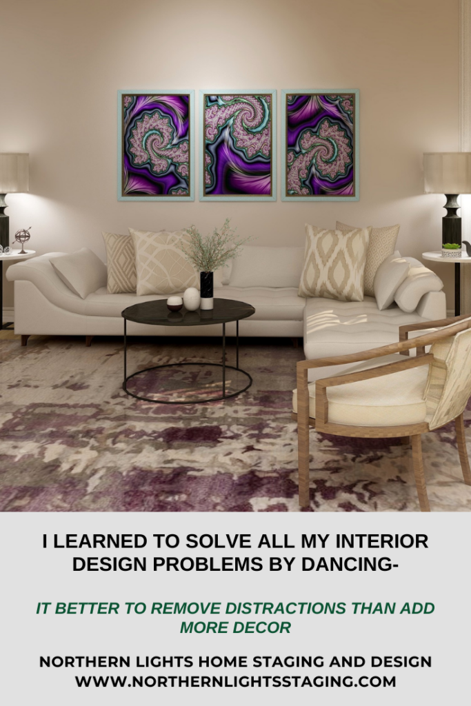 I Learned to Solve All My Interior Design Problems by Dancing-Distractions Ruin Everything